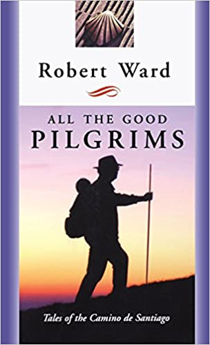 All the Good Pilgrims book by Robert Ward